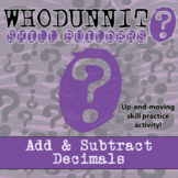 Whodunnit? -- Add & Subtract Decimals  - Skill Building Class Activity