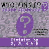 Whodunnit? -- Division by 2, 3, 4 & 5  - Skill Building Class Activity