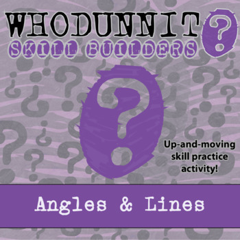 Whodunnit? -- Angles and Lines  - Skill Building Class Activity