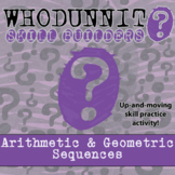 Whodunnit? -- Arithmetic & Geometric Sequences - Skill Building Activity