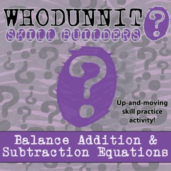 Whodunnit? -- Balancing Addition & Subtraction Equations - Skill Activity