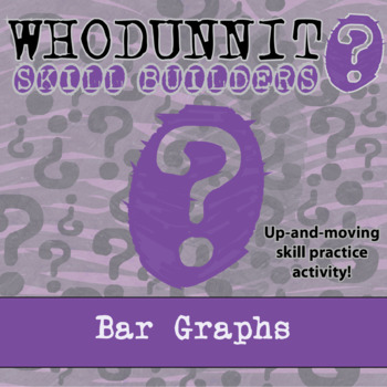 Whodunnit? -- Bar Graphs - Skill Building Class Activity