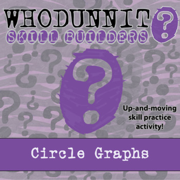 Whodunnit? -- Circle Graphs - Skill Building Class Activity