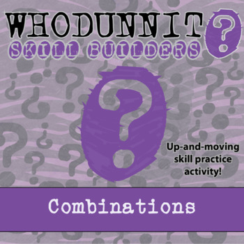 Whodunnit? -- Combinations - Skill Building Class Activity