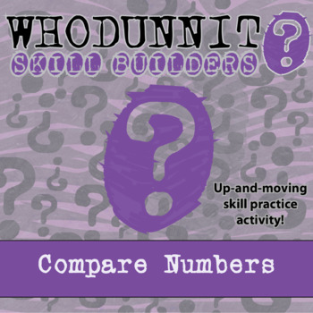 Whodunnit? -- Compare Numbers - Skill Building Class Activity
