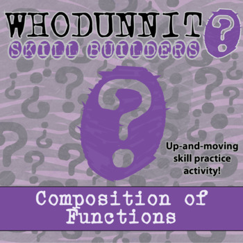 Whodunnit? -- Composition of Functions  - Skill Building Class Activity