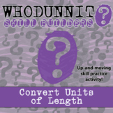 Whodunnit? - Convert Units of Length - Activity - Distance Learning Compatible