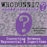 Whodunnit? -- Converting Between Exponentials & Logarithms - Skill Activity