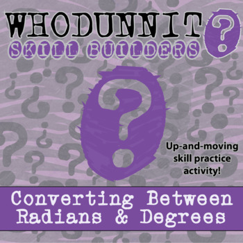 Whodunnit? -- Converting Between Radians and Degrees  - Skill Activity