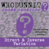 Whodunnit? -- Direct & Inverse Variation - Skill Building Class Activity
