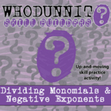 Whodunnit? - Dividing Monomials & Negative Exponents -Activity-Distance Learning