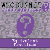 Whodunnit? -- Equivalent Fractions - Skill Building Class Activity
