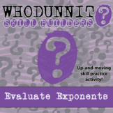 Whodunnit? -- Evaluating Exponents - Skill Building Class Activity