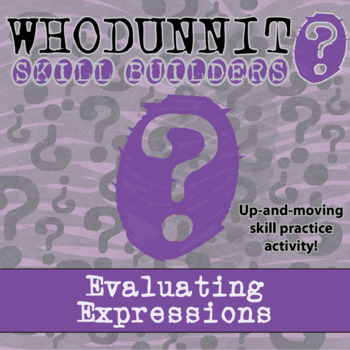 Whodunnit? -- Evaluating Expressions - Skill Building Class Activity
