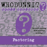 Whodunnit? -- Factoring - Skill Building Class Activity