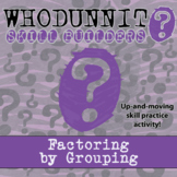 Whodunnit? - Factoring by Grouping - Class Activity-Distance Learning Compatible