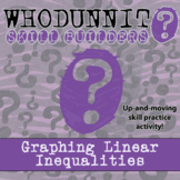 Whodunnit? -- Graphing Linear Inequalities - Skill Building Class Activity