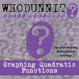 Whodunnit? -- Graphing Quadratic Functions - Skill Building Class Activity