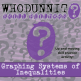 Whodunnit? -- Graphing Systems of Inequalities - Skill Class Activity
