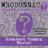 Whodunnit? -- Greatest Common Factor - Skill Building Class Activity