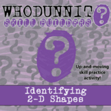 Whodunnit? -- Identifying 2-D Shapes - Skill Class Activity