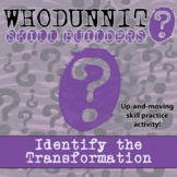 Whodunnit? -- Identify the Transformation - Skill Class Activity