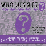 Whodunnit? -- Input Output Tables (+/- 3 digit numbers) - Class Activity