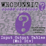 Whodunnit? -- Input Output Tables (Multi & Div) - Class Activity