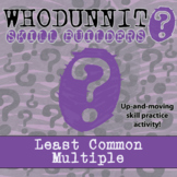 Whodunnit? -- Least Common Multiple - Skill Building Class Activity