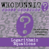 Whodunnit? - Logarithmic Equations - Activity - Distance Learning Compatible
