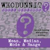Whodunnit? - Mean, Median, Mode & Range - Activity -Distan