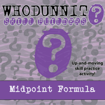 Whodunnit? -- Midpoint Formula - Skill Building Class Activity
