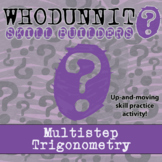 Whodunnit? -- Multi-Step Trigonometry - Skill Building Class Activity