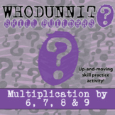 Whodunnit? -- Multiplication by 6, 7, 8, 9 - Skill Building Class Activity