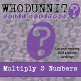 Whodunnit? -- Multiply 3 Numbers - Skill Building Class Activity