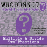 Whodunnit? -- Multiply and Divide Two Fractions - Class Activity