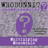 Whodunnit? -- Multiplying Monomials - Skill Building Class Activity