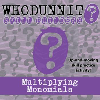 CSI: Whodunnit? -- Multiplying Monomials - Skill Building
