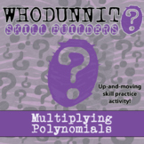Whodunnit? -- Multiplying Polynomials - Skill Building Class Activity