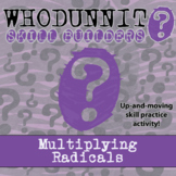 Whodunnit? -- Multiplying Radicals - Skill Building Class Activity