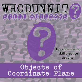 Whodunnit? -- Objects in the Coordinate Plane - Class Activity