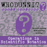 Whodunnit? -- Operations in Scientific Notation - Class Activity