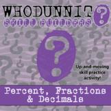 Whodunnit? -- Percent, Fractions & Decimals - Skill Building Class Activity