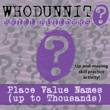 Whodunnit? -- Place Value Names (up to 1000s) - Class Activity