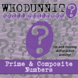 Whodunnit? -- Prime & Composite Numbers - Skill Building Class Activity