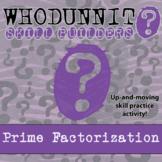 Whodunnit? -- Prime Factorization - Skill Building Class Activity