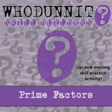 Whodunnit? -- Prime Factors - Skill Building Class Activity