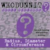 Whodunnit? -- Radius, Diameter & Circumference - Class Activity