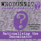 Whodunnit? -- Rationalizing the Denominator - Skill Building Class Activity