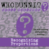 Whodunnit? -- Recognizing Proportions - Skill Building Class Activity